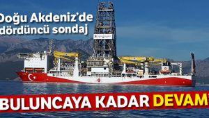 Doğu Akdeniz'de dördüncü sondajı yapıyoruz