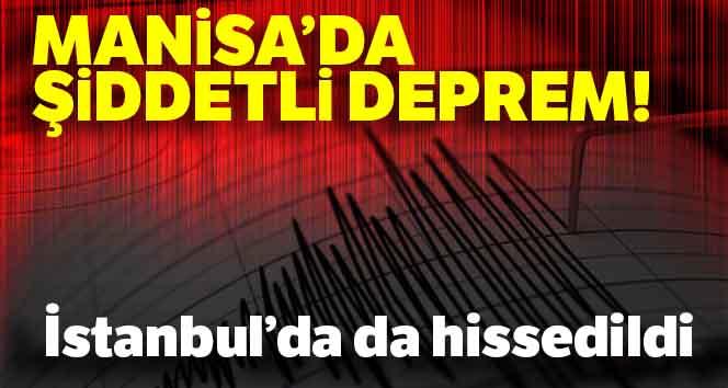 Manisa'da deprem... İstanbul'da ve bir çok ilde hissedildi