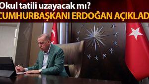 Cumhurbaşkanı Erdoğan okul tatilinin uzatılıp uzatılmayacağı konusunda açıklamada bulundu