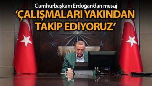 Cumhurbaşkanı Erdoğan: 'Tüm kurum ve kuruluşlarımızın çalışmalarını yakından takip ediyoruz'