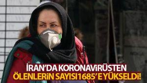 İran'da korona virüsünden ölenlerin sayısı bin 685'e yükseldi