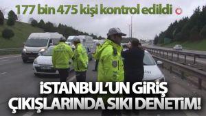 İstanbul'un giriş çıkışlarında korona virüs denetimi: 177 bin 475 kişi kontrol edildi