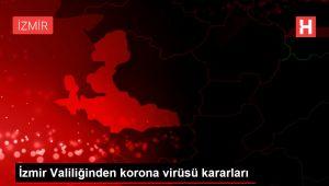 İzmir Valiliğinden korona virüsü kararları