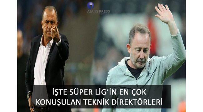 İşte Süper Lig'in En Çok Konuşulan Teknik Direktörleri