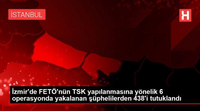İzmir'de FETÖ' şüphelilerden 438'i tutuklandı