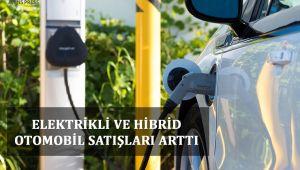 Elektrikli Ve Hibrid Otomobil Satışları Arttı