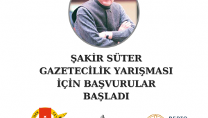 Şakir Süter Gazetecilik Yarışması için başvurular başladı.