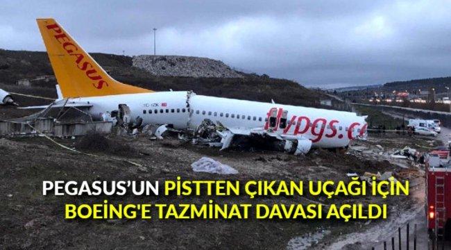 Pegasus'un pistten çıkan uçağı için Boeing'e tazminat davası açıldı