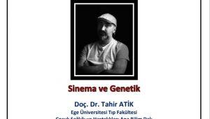 """""""Genetik ve Sinema"""" konuşulacak"""